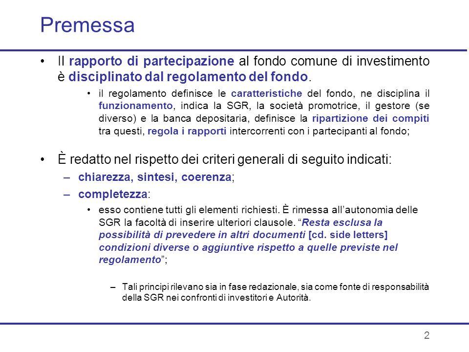 2 Premessa Il rapporto di partecipazione al fondo comune di investimento è disciplinato dal regolamento del fondo. il regolamento definisce le caratte