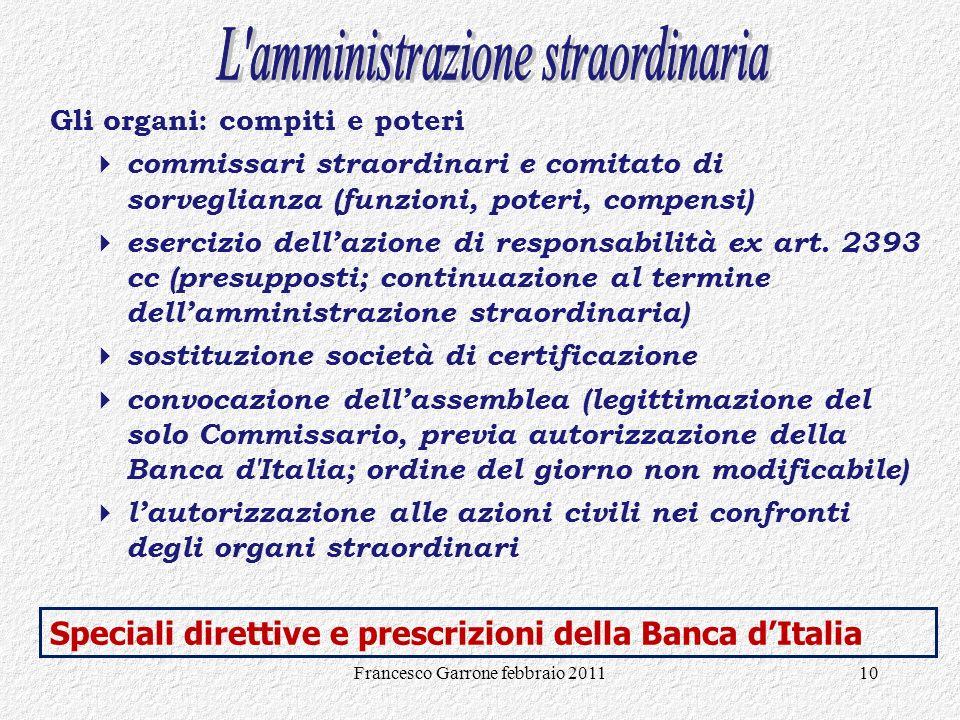 Francesco Garrone febbraio 201110 Gli organi: compiti e poteri commissari straordinari e comitato di sorveglianza (funzioni, poteri, compensi) eserciz