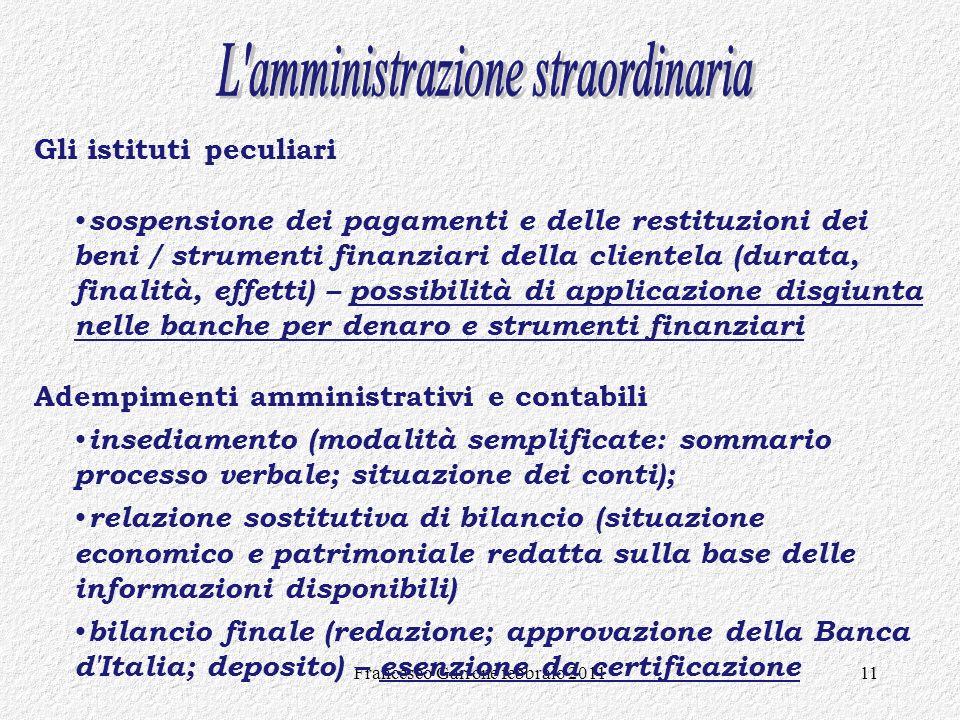 Francesco Garrone febbraio 201111 Gli istituti peculiari sospensione dei pagamenti e delle restituzioni dei beni / strumenti finanziari della clientel
