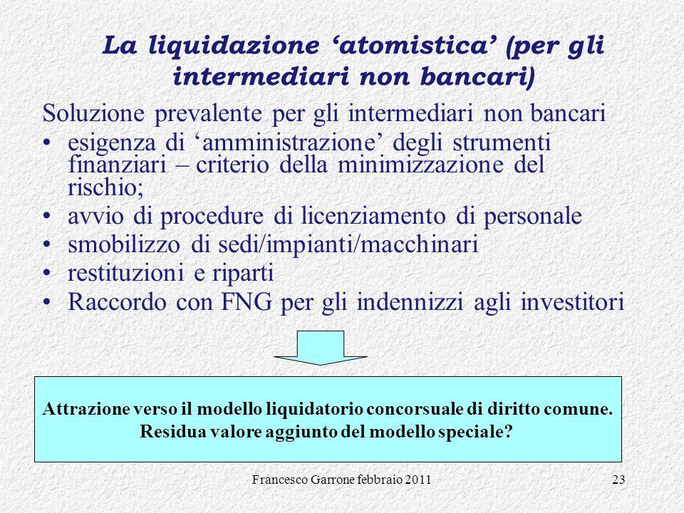 Francesco Garrone febbraio 201123 Soluzione prevalente per gli intermediari non bancari esigenza di amministrazione degli strumenti finanziari – crite