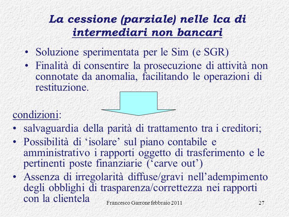 Francesco Garrone febbraio 201127 Soluzione sperimentata per le Sim (e SGR) Finalità di consentire la prosecuzione di attività non connotate da anomal