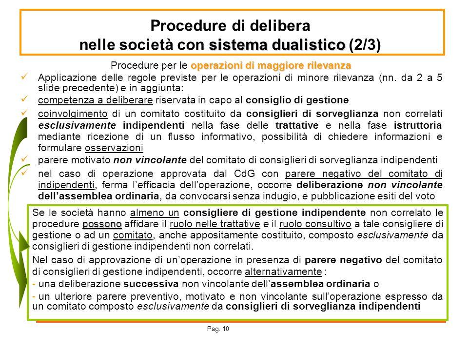 Procedure di delibera sistema dualistico nelle società con sistema dualistico (2/3) operazioni di maggiore rilevanza Procedure per le operazioni di ma