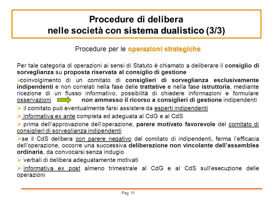 Procedure di delibera sistema dualistico nelle società con sistema dualistico (3/3) operazioni strategiche Procedure per le operazioni strategiche Per