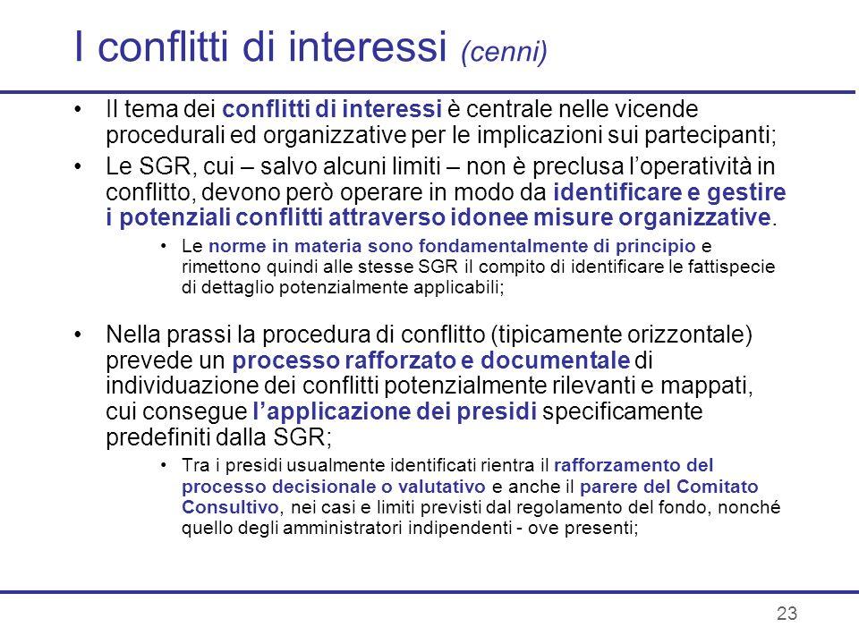 23 I conflitti di interessi (cenni) Il tema dei conflitti di interessi è centrale nelle vicende procedurali ed organizzative per le implicazioni sui p