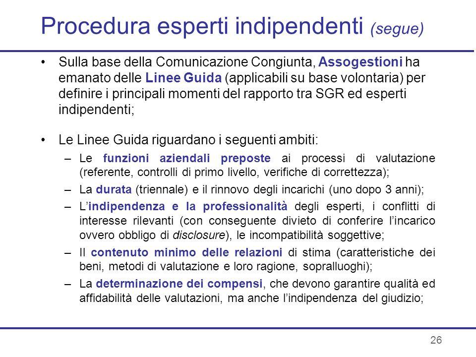 26 Procedura esperti indipendenti (segue) Sulla base della Comunicazione Congiunta, Assogestioni ha emanato delle Linee Guida (applicabili su base vol