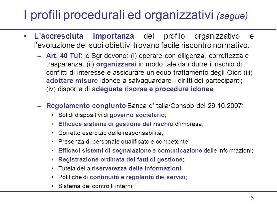 5 I profili procedurali ed organizzativi (segue) Laccresciuta importanza del profilo organizzativo e levoluzione dei suoi obiettivi trovano facile ris