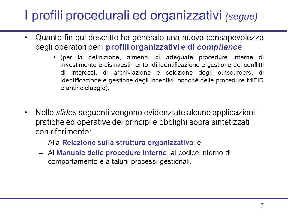 7 I profili procedurali ed organizzativi (segue) Quanto fin qui descritto ha generato una nuova consapevolezza degli operatori per i profili organizza