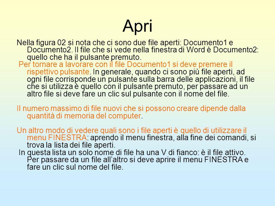 Apri Nella figura 02 si nota che ci sono due file aperti: Documento1 e Documento2. Il file che si vede nella finestra di Word è Documento2: quello che