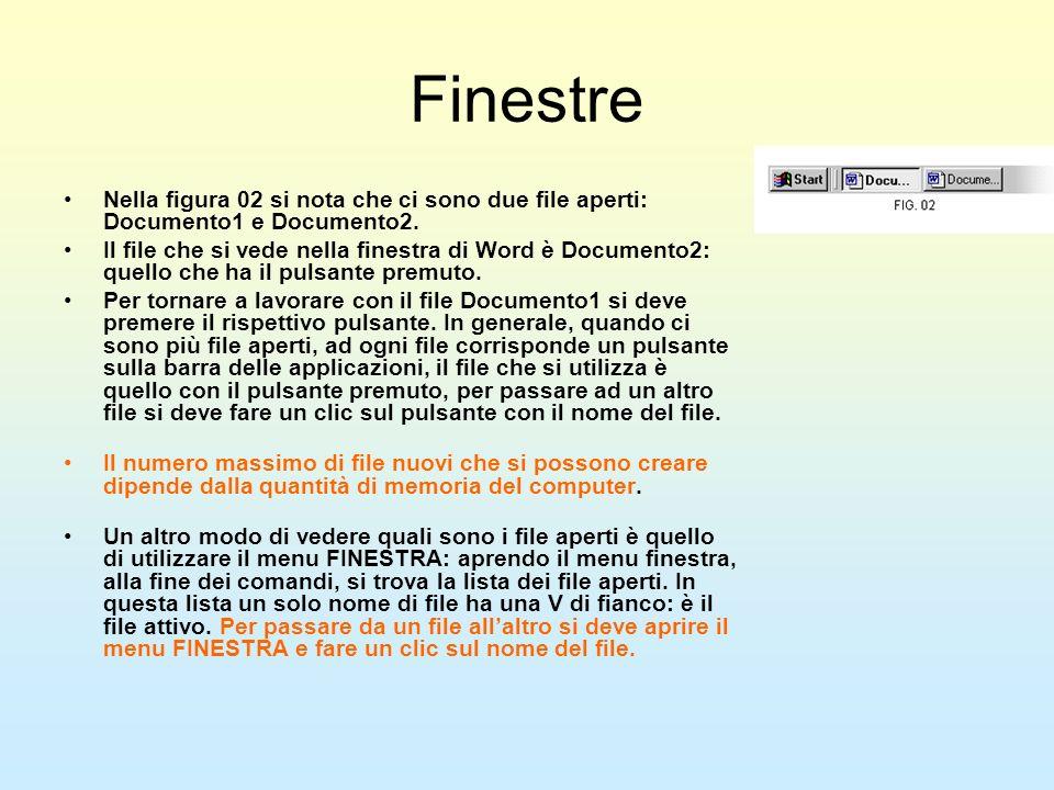 Finestre Nella figura 02 si nota che ci sono due file aperti: Documento1 e Documento2. Il file che si vede nella finestra di Word è Documento2: quello