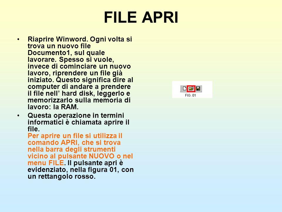 FILE APRI Riaprire Winword. Ogni volta si trova un nuovo file Documento1, sul quale lavorare. Spesso si vuole, invece di cominciare un nuovo lavoro, r