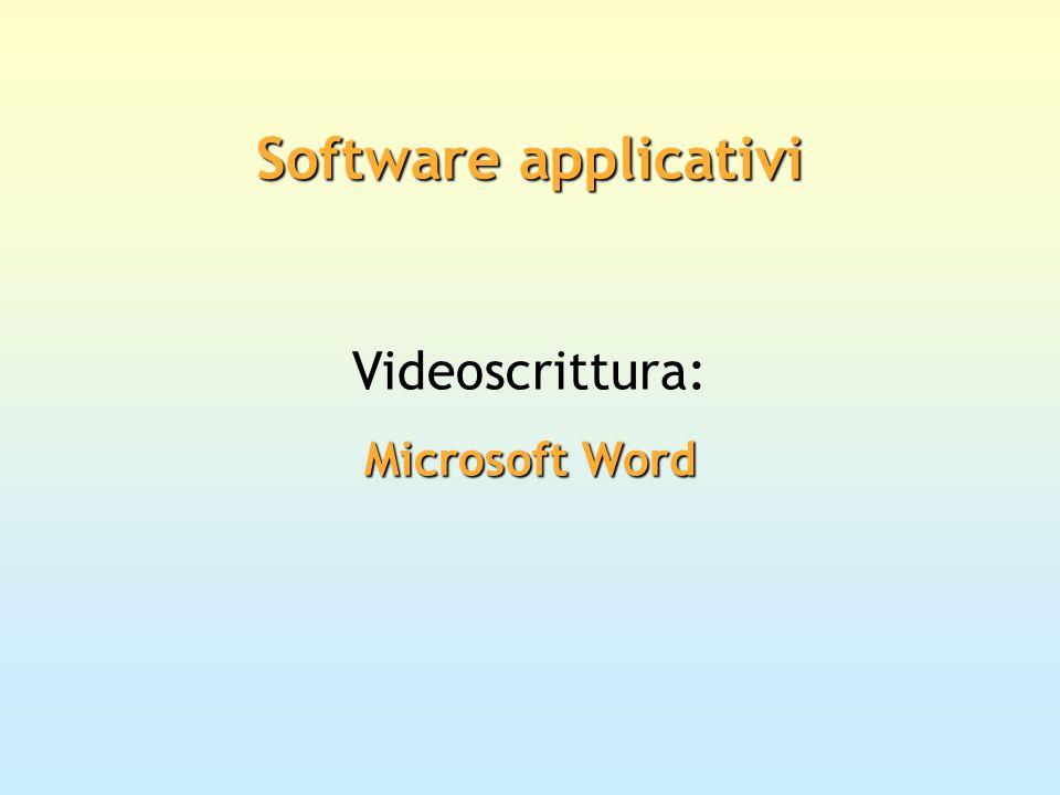 Videoscrittura: Microsoft Word Software applicativi