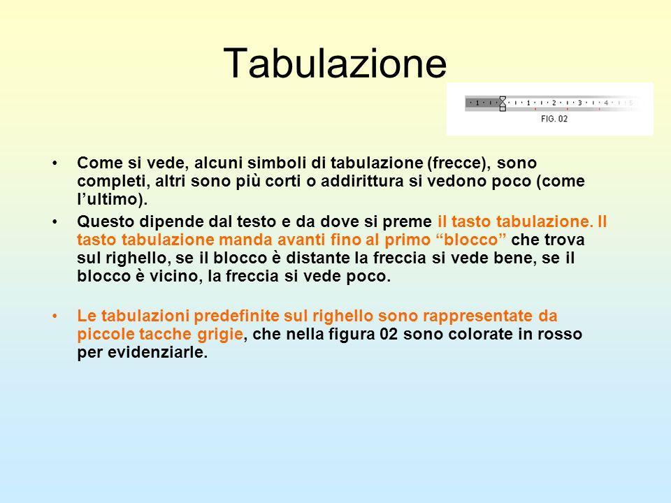 Tabulazione Come si vede, alcuni simboli di tabulazione (frecce), sono completi, altri sono più corti o addirittura si vedono poco (come lultimo). Que