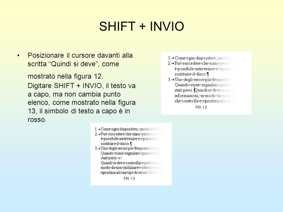 SHIFT + INVIO Posizionare il cursore davanti alla scritta Quindi si deve, come mostrato nella figura 12. Digitare SHIFT + INVIO, il testo va a capo, m