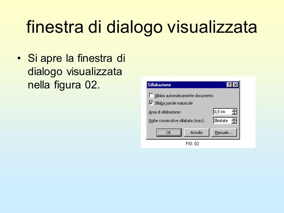 finestra di dialogo visualizzata Si apre la finestra di dialogo visualizzata nella figura 02.