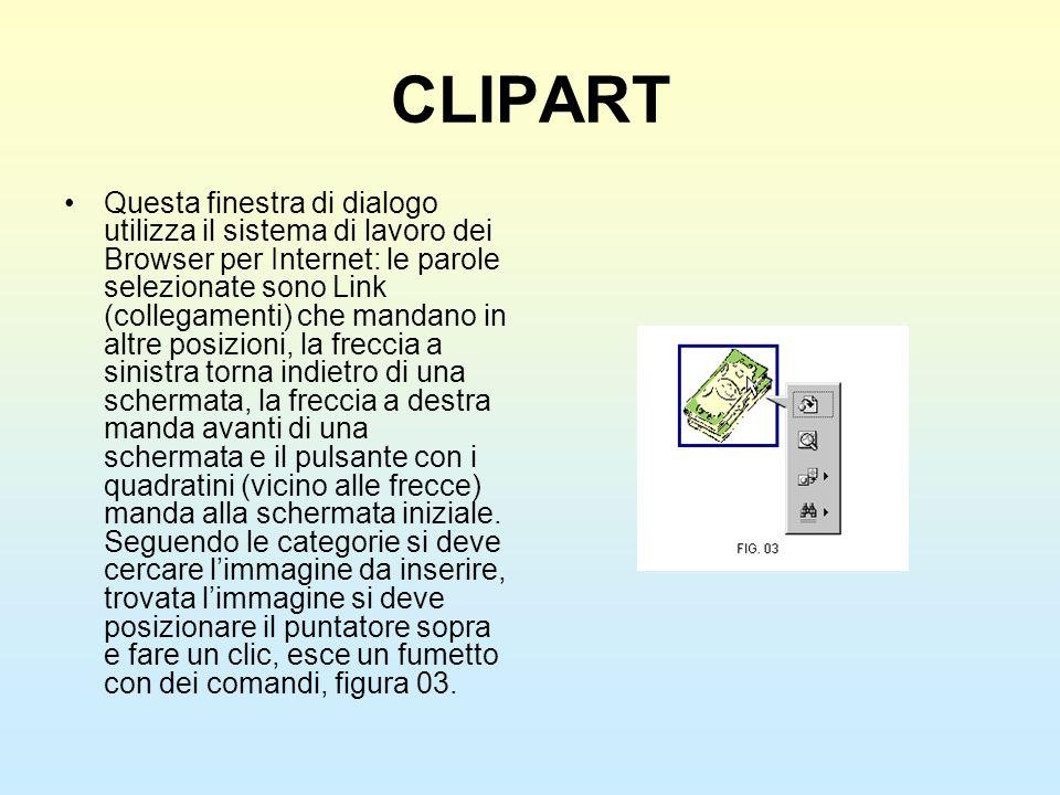 CLIPART Questa finestra di dialogo utilizza il sistema di lavoro dei Browser per Internet: le parole selezionate sono Link (collegamenti) che mandano