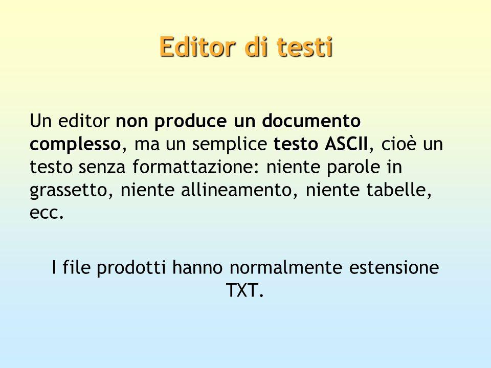 Editor di testi non produce un documento complessotesto ASCII Un editor non produce un documento complesso, ma un semplice testo ASCII, cioè un testo
