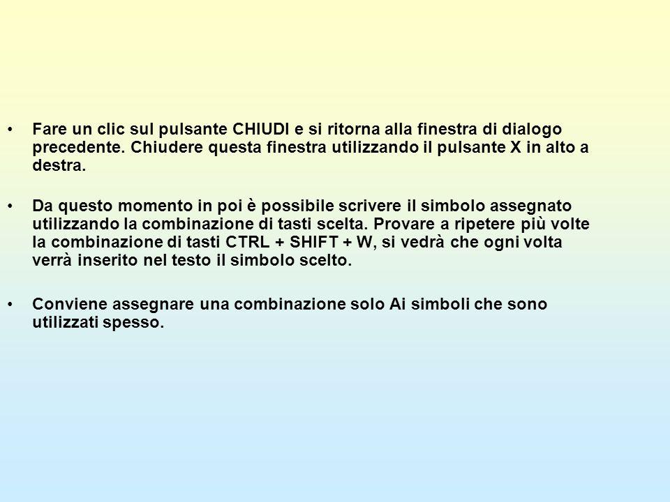 Fare un clic sul pulsante CHIUDI e si ritorna alla finestra di dialogo precedente. Chiudere questa finestra utilizzando il pulsante X in alto a destra