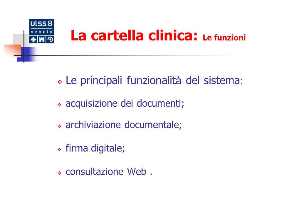 La cartella clinica Le funzioni: autenticazione Laccesso al sistema avviene in modo controllato: