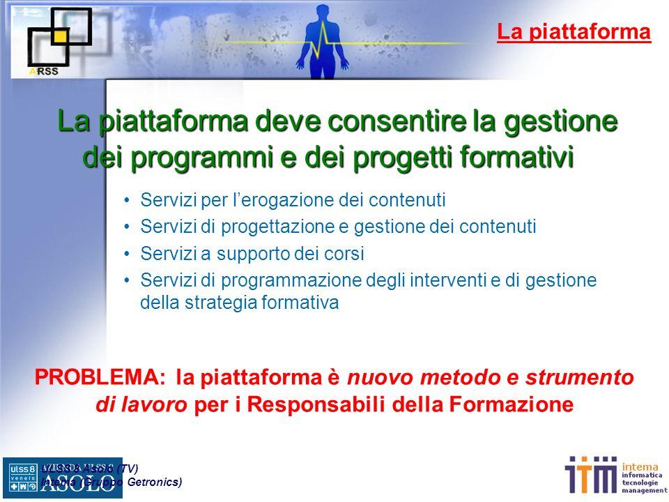 ULSS 8 Asolo (TV) Intema (Gruppo Getronics) Attività di supporto La FAD è una soluzione a tutti i problemi.