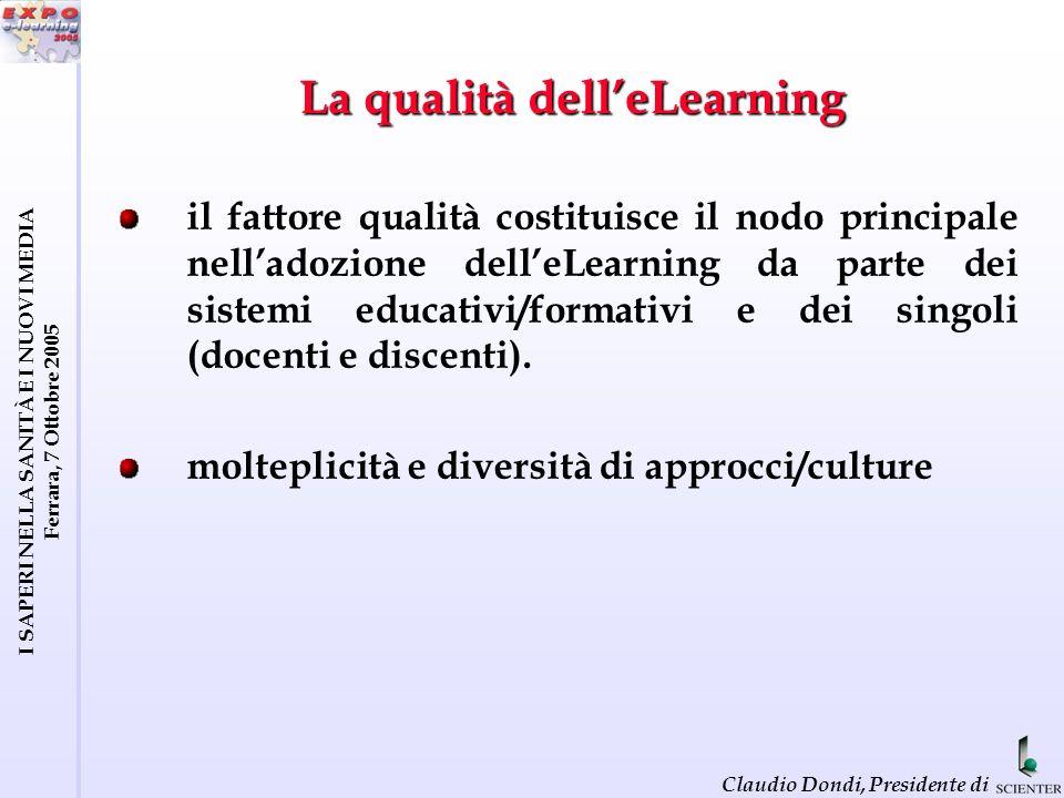 I SAPERI NELLA SANITÀ E I NUOVI MEDIA Ferrara, 7 Ottobre 2005 Claudio Dondi, Presidente di La dimensione oggettiva e soggettiva della qualità (Core Quality Framework – Seequel) Ad esempio: