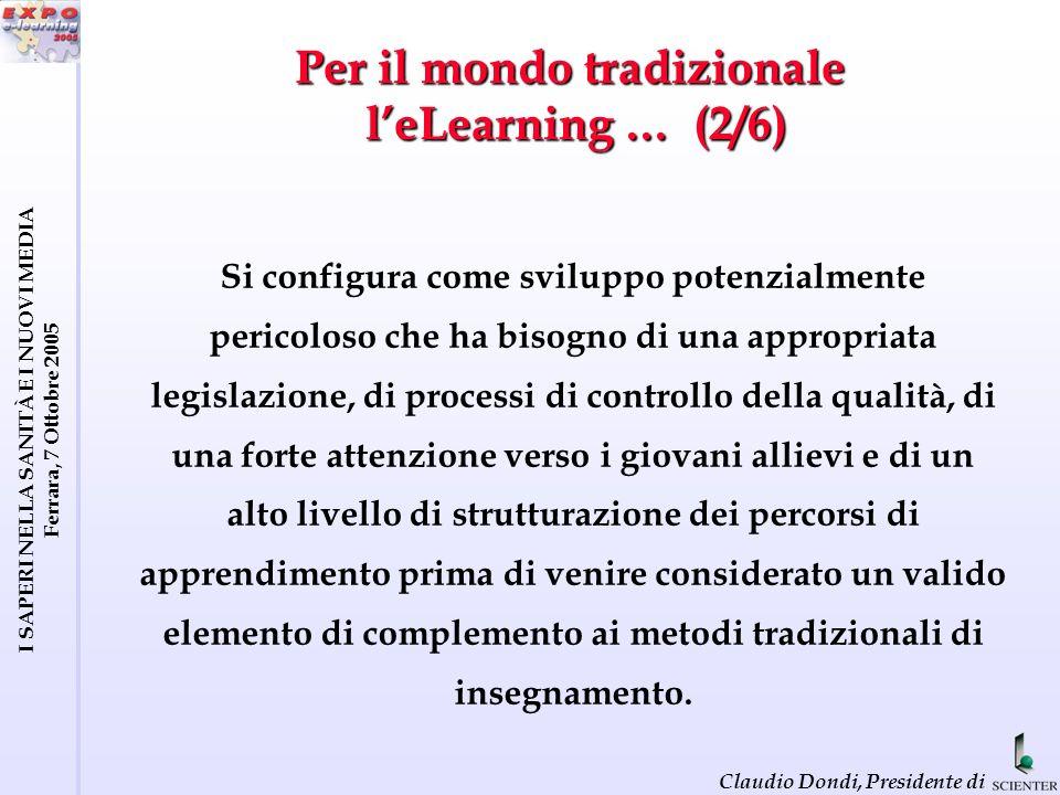 I SAPERI NELLA SANITÀ E I NUOVI MEDIA Ferrara, 7 Ottobre 2005 Claudio Dondi, Presidente di EFQUEL Workplan (3/4)