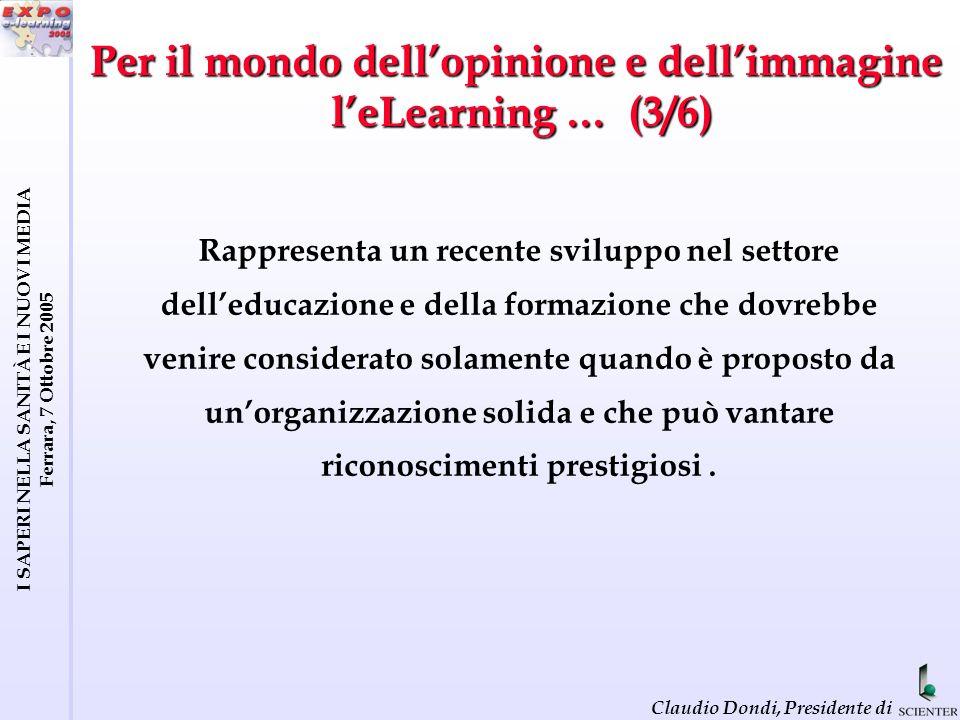 I SAPERI NELLA SANITÀ E I NUOVI MEDIA Ferrara, 7 Ottobre 2005 Claudio Dondi, Presidente di EFQUEL Workplan (4/4)