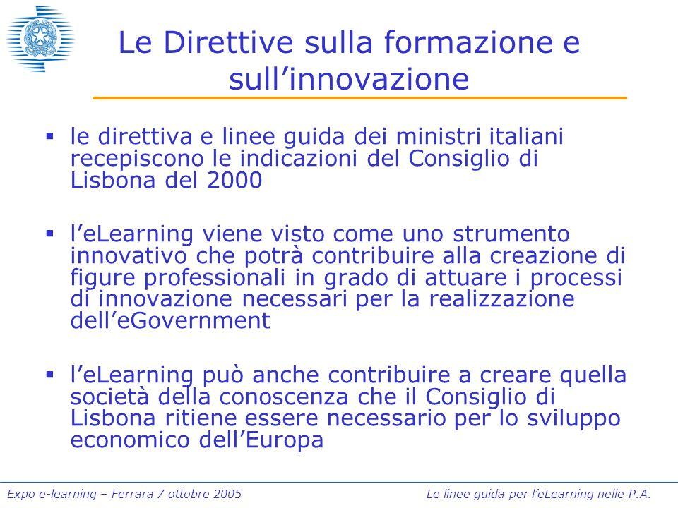 Expo e-learning – Ferrara 7 ottobre 2005 Le linee guida per leLearning nelle P.A. Le Direttive sulla formazione e sullinnovazione le direttiva e linee