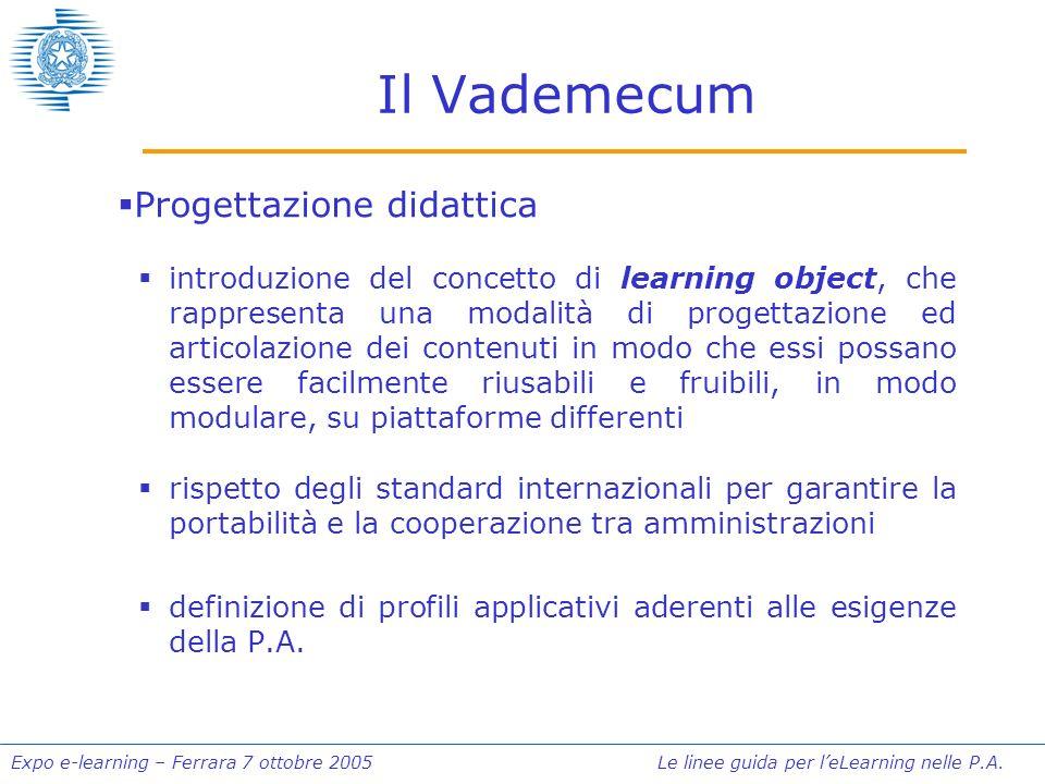 Expo e-learning – Ferrara 7 ottobre 2005 Le linee guida per leLearning nelle P.A. Il Vademecum Progettazione didattica introduzione del concetto di le