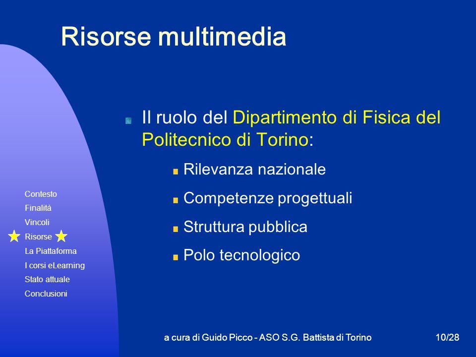 Contesto Finalità Vincoli Risorse La Piattaforma I corsi eLearning Stato attuale Conclusioni a cura di Guido Picco - ASO S.G. Battista di Torino10/28
