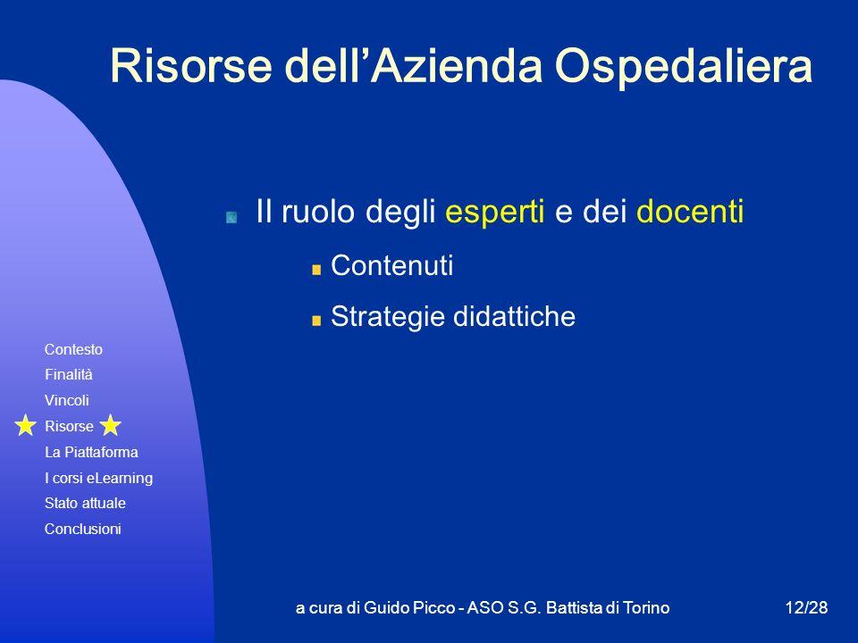 Contesto Finalità Vincoli Risorse La Piattaforma I corsi eLearning Stato attuale Conclusioni a cura di Guido Picco - ASO S.G. Battista di Torino12/28