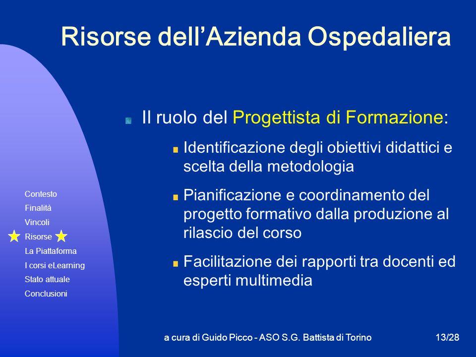 Contesto Finalità Vincoli Risorse La Piattaforma I corsi eLearning Stato attuale Conclusioni a cura di Guido Picco - ASO S.G. Battista di Torino13/28
