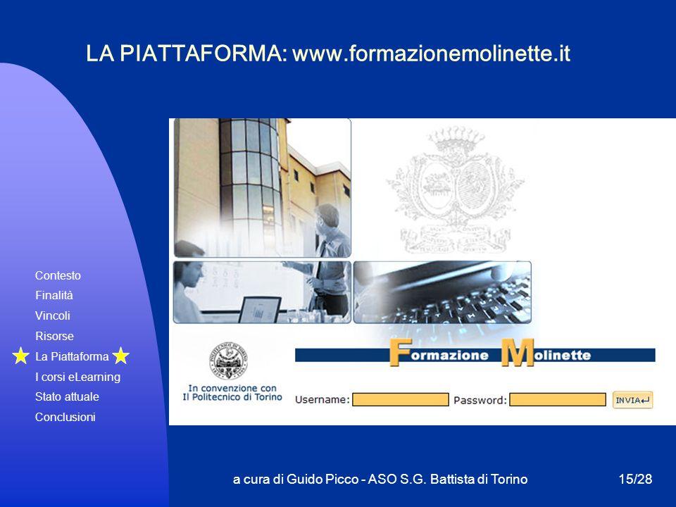 Contesto Finalità Vincoli Risorse La Piattaforma I corsi eLearning Stato attuale Conclusioni a cura di Guido Picco - ASO S.G. Battista di Torino15/28