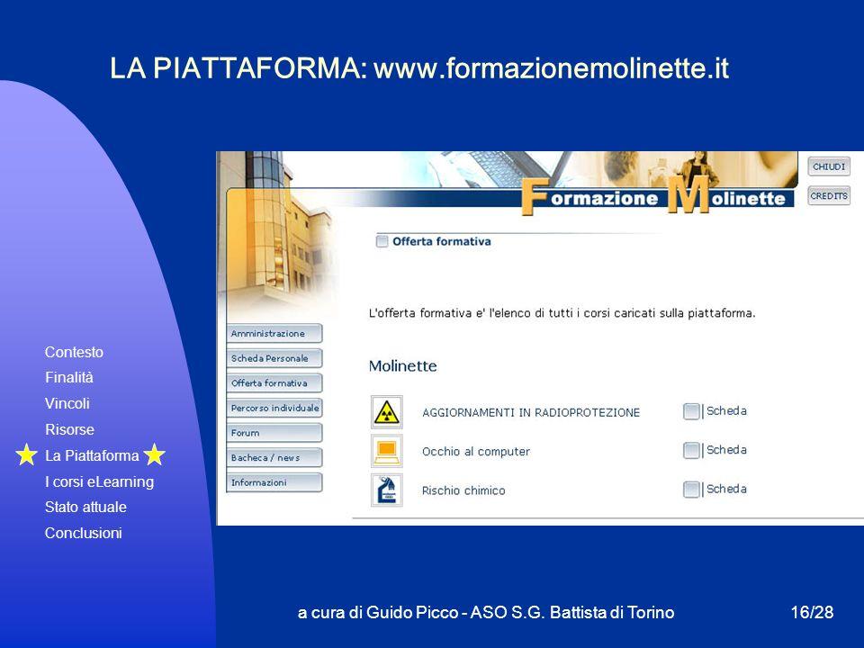 Contesto Finalità Vincoli Risorse La Piattaforma I corsi eLearning Stato attuale Conclusioni a cura di Guido Picco - ASO S.G. Battista di Torino16/28