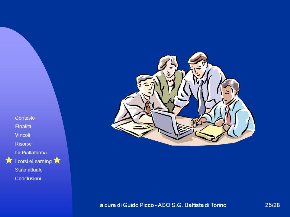 Contesto Finalità Vincoli Risorse La Piattaforma I corsi eLearning Stato attuale Conclusioni a cura di Guido Picco - ASO S.G. Battista di Torino25/28