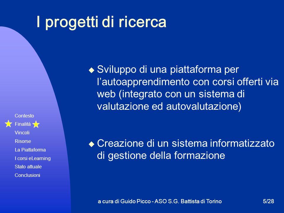 Contesto Finalità Vincoli Risorse La Piattaforma I corsi eLearning Stato attuale Conclusioni a cura di Guido Picco - ASO S.G. Battista di Torino5/28 I