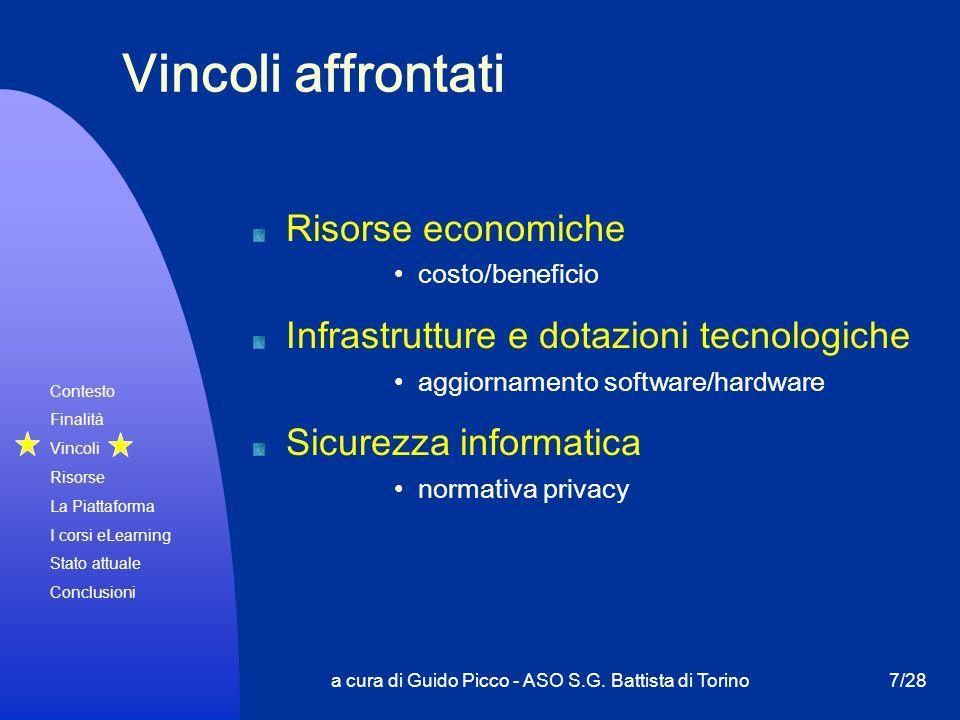 Contesto Finalità Vincoli Risorse La Piattaforma I corsi eLearning Stato attuale Conclusioni a cura di Guido Picco - ASO S.G. Battista di Torino7/28 V