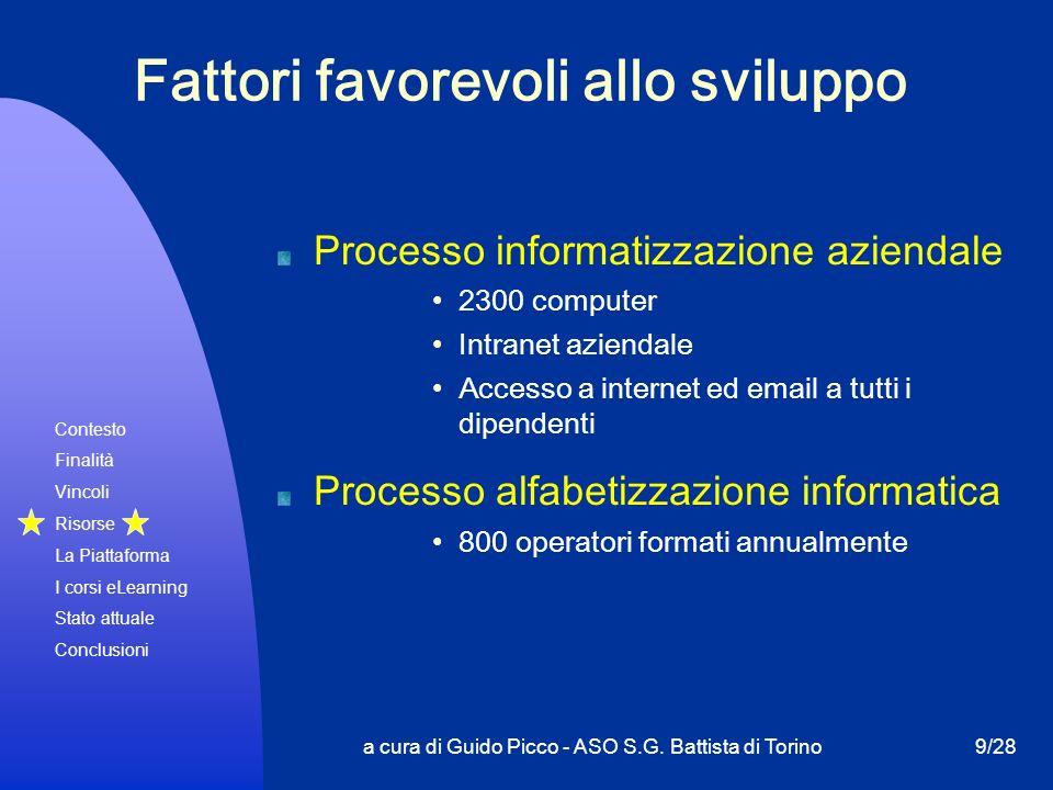 Contesto Finalità Vincoli Risorse La Piattaforma I corsi eLearning Stato attuale Conclusioni a cura di Guido Picco - ASO S.G. Battista di Torino9/28 F
