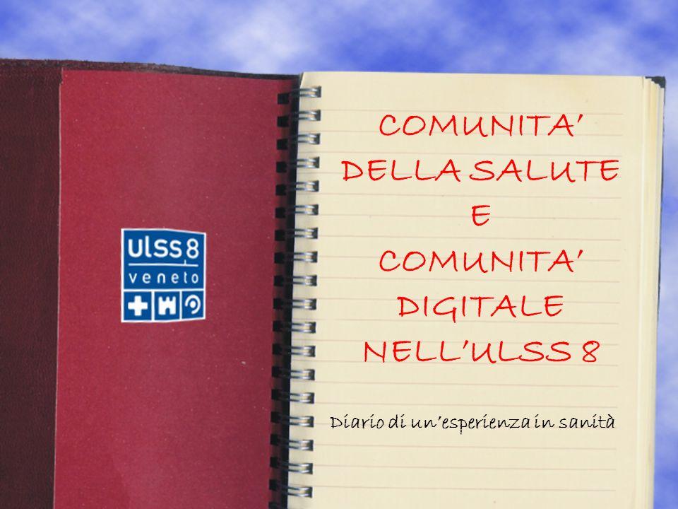 COMUNITA DELLA SALUTE E COMUNITA DIGITALE NELLULSS 8 Diario di unesperienza in sanità