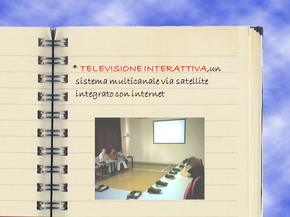 * TELEVISIONE INTERATTIVA,un sistema multicanale via satellite integrato con internet