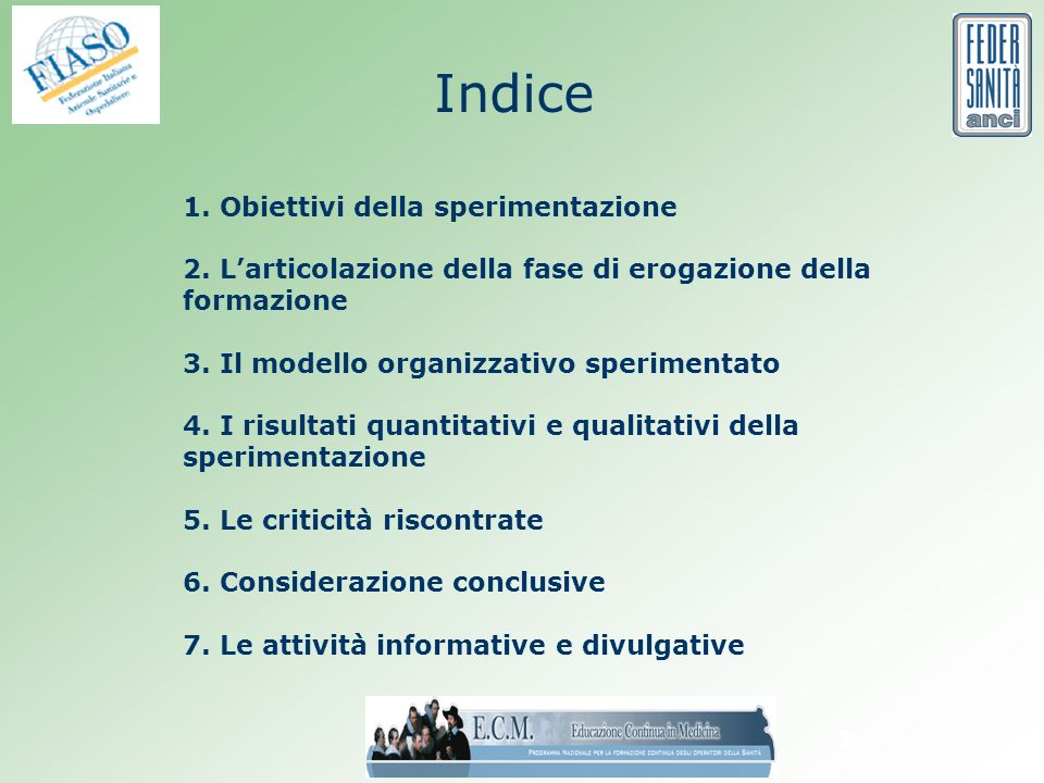2 Indice 1. Obiettivi della sperimentazione 2.