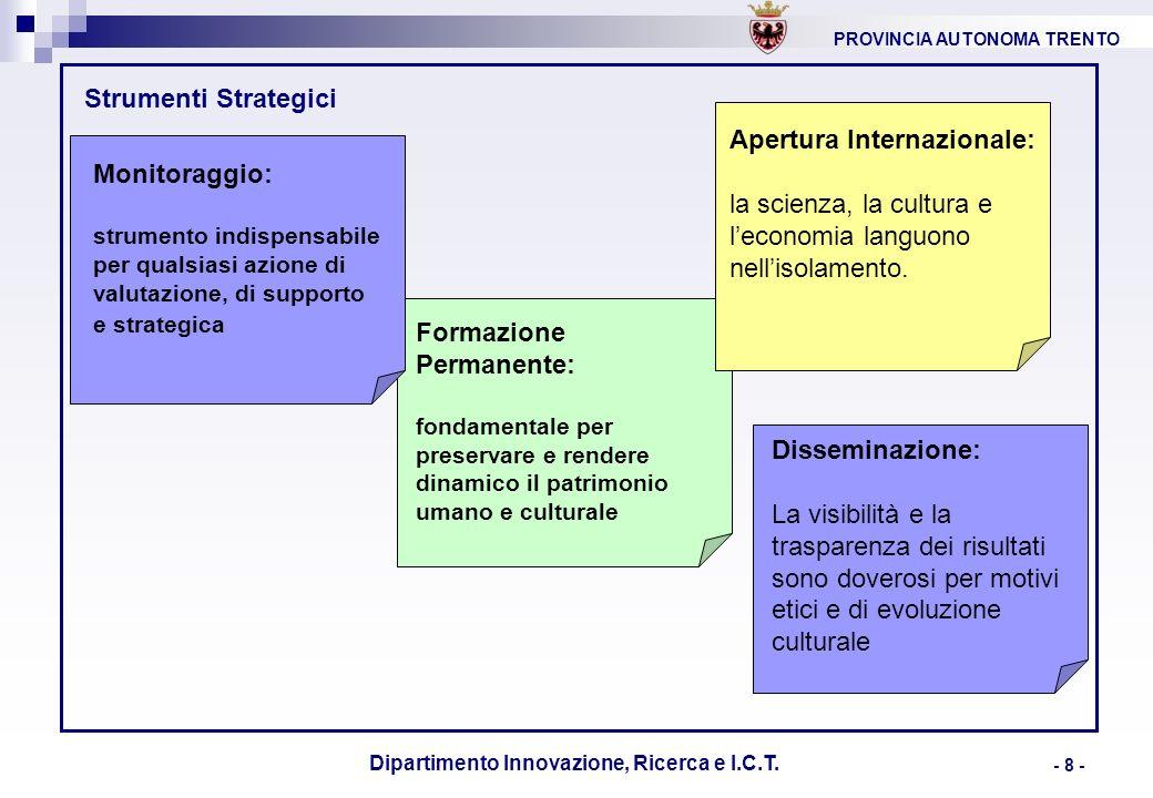 PROVINCIA AUTONOMA TRENTO Dipartimento Innovazione, Ricerca e I.C.T. - 8 - Formazione Permanente: fondamentale per preservare e rendere dinamico il pa