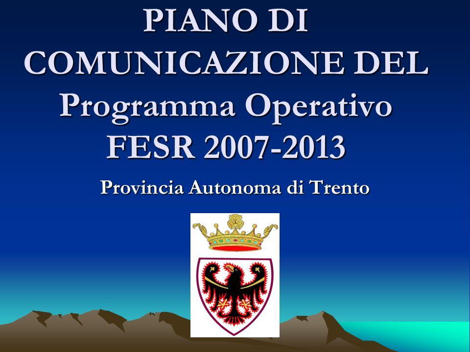 PIANO DI COMUNICAZIONE DEL Programma Operativo FESR 2007-2013 Provincia Autonoma di Trento