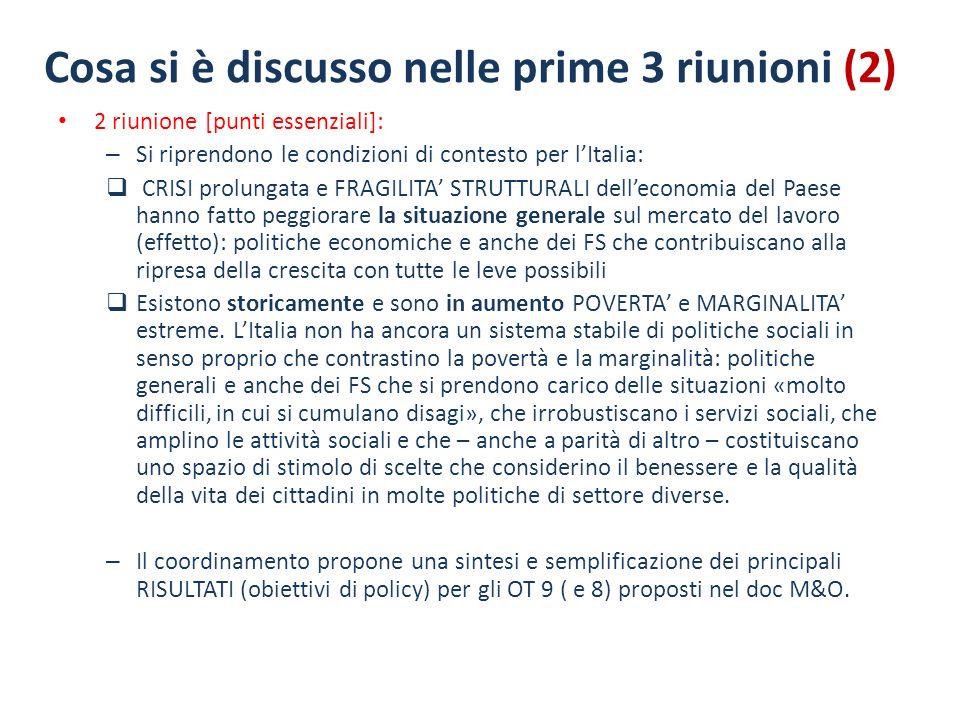 Cosa si è discusso nelle prime 3 riunioni (2) 2 riunione [punti essenziali]: – Si riprendono le condizioni di contesto per lItalia: CRISI prolungata e