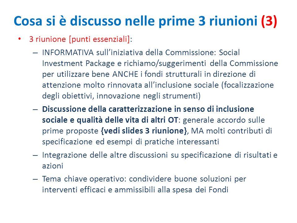 Cosa si è discusso nelle prime 3 riunioni (3) 3 riunione [punti essenziali]: – INFORMATIVA sulliniziativa della Commissione: Social Investment Package