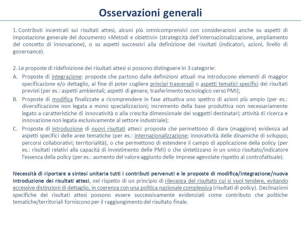 Osservazioni generali 1. Contributi incentrati sui risultati attesi, alcuni più omnicomprensivi con considerazioni anche su aspetti di impostazione ge