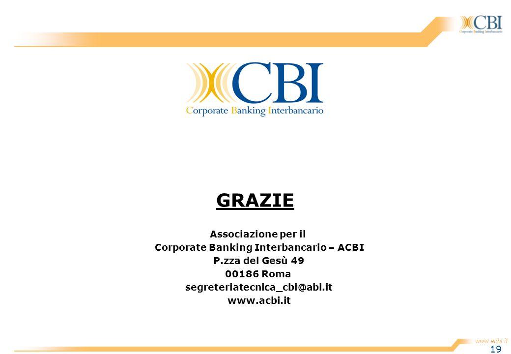 www.acbi.it 19 GRAZIE Associazione per il Corporate Banking Interbancario – ACBI P.zza del Gesù 49 00186 Roma segreteriatecnica_cbi@abi.it www.acbi.it