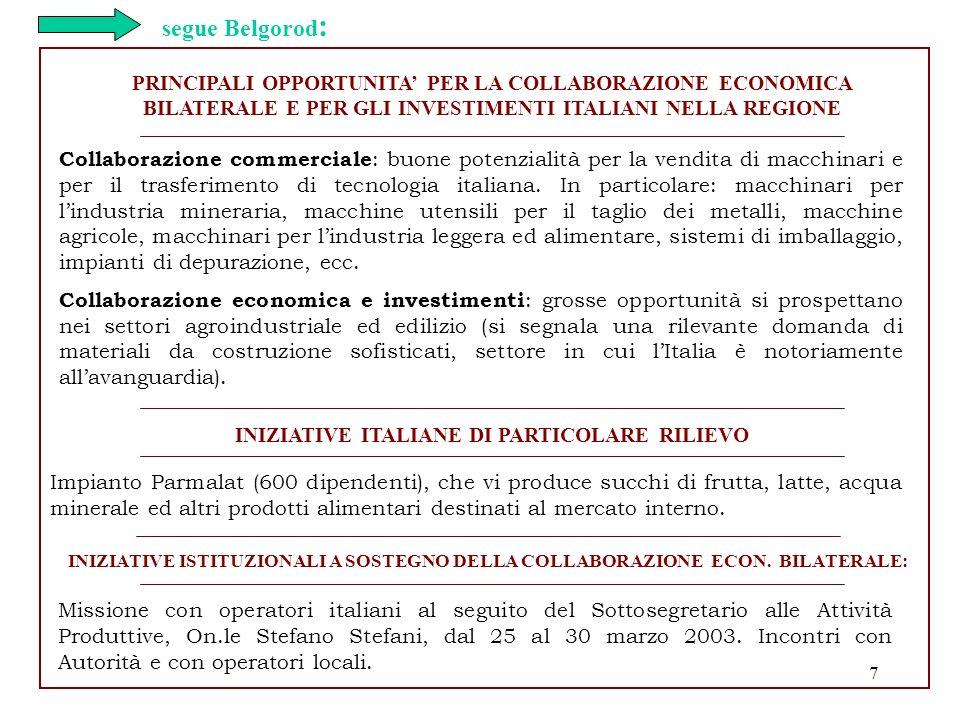 7 PRINCIPALI OPPORTUNITA PER LA COLLABORAZIONE ECONOMICA BILATERALE E PER GLI INVESTIMENTI ITALIANI NELLA REGIONE Collaborazione commerciale : buone p