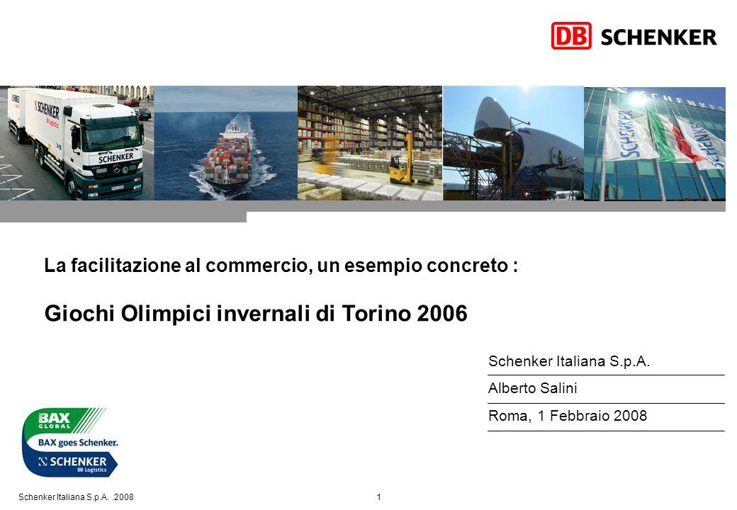 Schenker Italiana S.p.A..2008 12 Venues Torino Venues Sestriere Venues Bardonecchia IBC + MPC Media Centers Villaggi Olimpici Medals Plaza Hospitality Houses Siti allenamento ecc.