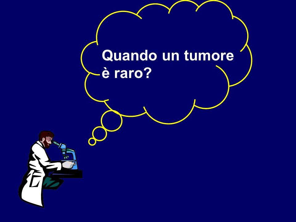 Quando un tumore è raro?