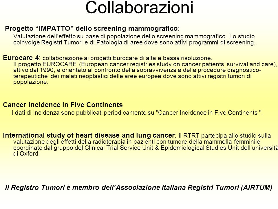 Collaborazioni Progetto IMPATTO dello screening mammografico: Valutazione delleffetto su base di popolazione dello screening mammografico. Lo studio c